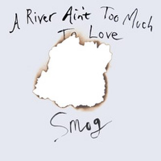 A River Ain't Too Much to Love - Image: A River Ain't Too Much To Love