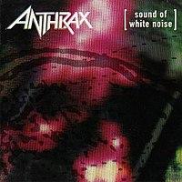 Anthrax 200px-AnthraxSoundOfWhiteNoise