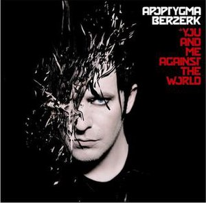 You and Me Against the World - Image: Apoptygma Berzerk You and Me Against the World