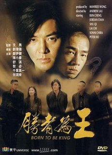 <i>Born to Be King</i> (2000 film) 2000 film by Andrew Lau