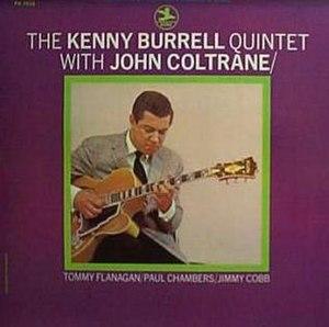 Kenny Burrell & John Coltrane - Image: Burrell Quintet With John Coltrane