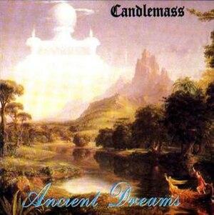 Ancient Dreams - Image: Candlemass Ancientdreams