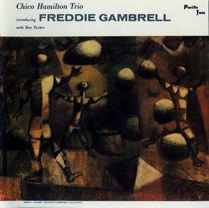 Chico Hamilton Trio Introducing Freddie Gambrell - Image: Chico Hamilton Trio Introducing Freddie Gambrell