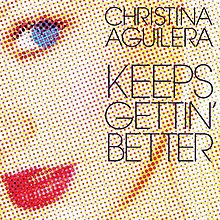 Christina Aguilera - Keeps Gettin' Better.jpg