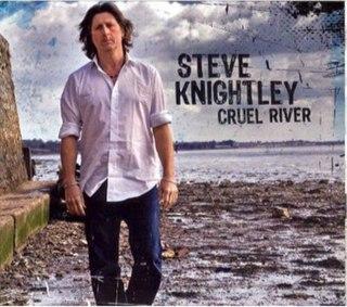 <i>Cruel River</i> 2007 studio album by Steve Knightley