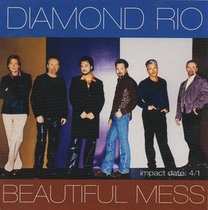 Beautiful Mess (song) - Image: Diamond Rio Beautiful Mess