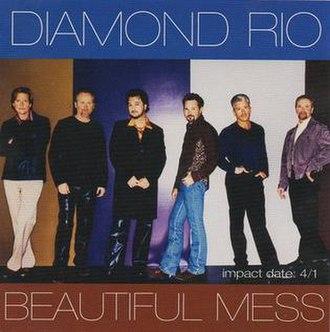 Beautiful Mess (Diamond Rio song) - Image: Diamond Rio Beautiful Mess