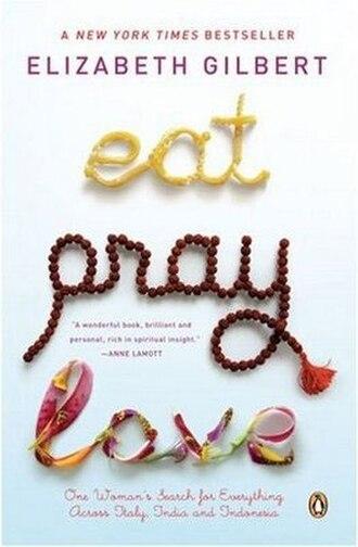 Eat, Pray, Love - Image: Eat, Pray, Love – Elizabeth Gilbert, 2007