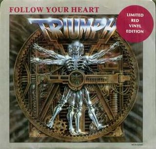 Follow Your Heart (song) single by Triumph