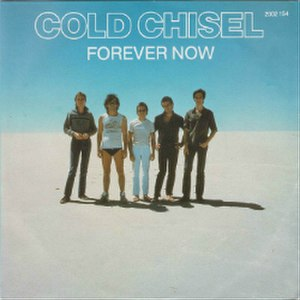 Forever Now (Cold Chisel song) - Image: Forever Now