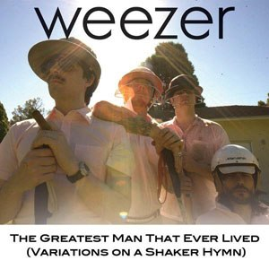 The Greatest Man That Ever Lived (Variations on a Shaker Hymn) - Image: GMTELVSH Weezer