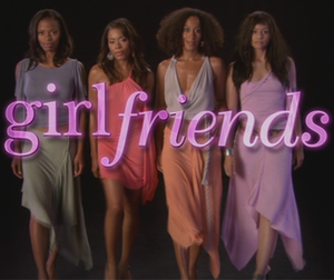 Girlfriends (U.S. TV series) - Image: Girlfriends opening 03 06