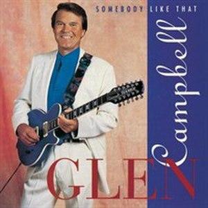 Somebody Like That - Image: Glen Campbell Somebody Like That album cover