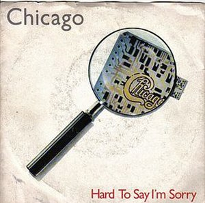 Hard to Say I'm Sorry - Image: Hard To Say I´m Sorry Single cover