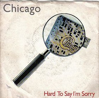 Hard to Say I'm Sorry - Image: Hard To Say I´m Sorry Single cover