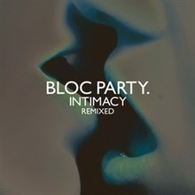 "Turquoise-green album cover showing a close-up of a couple kissing, captioned ""BLOC PARTY."", (smaller) ""INTIMACY"" below it, and (much smaller) ""REMIXED"" below that. Only the lower, central portions of the heads are visible."