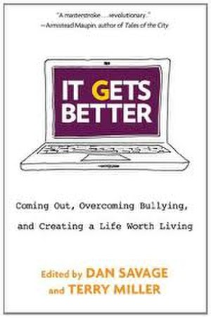 It Gets Better: Coming Out, Overcoming Bullying, and Creating a Life Worth Living - Image: It Gets Better by Dan Savage