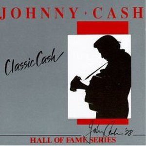 Classic Cash: Hall of Fame Series - Image: Johnny Cash Classic Cash Hallof Fame Series