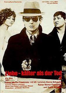 <i>Love Is Colder Than Death</i> (film) 1969 film by Rainer Werner Fassbinder