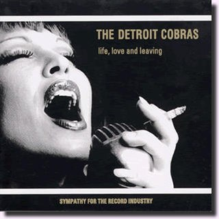 <i>Life, Love and Leaving</i> 2001 studio album by The Detroit Cobras