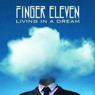 Living in a Dream (Finger Eleven song) - Image: Living in a dream