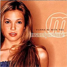 Mandy Moore I Wanna Be With You-front.jpg