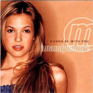 I Wanna Be with You (album) - Image: Mandy Moore I Wanna Be With You front