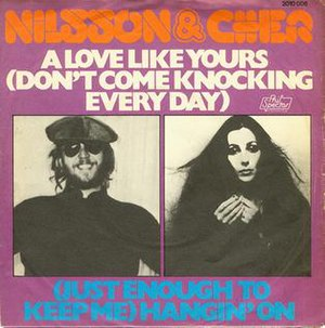 A Love Like Yours (Don't Come Knocking Everyday) - Image: Nilsson and cher a love like yours