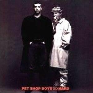 So Hard - Image: Pet Shop Boys So hard