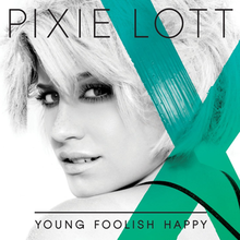 Pixie Lott - Young Foolish Happy album cover.png