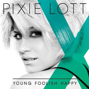 Young Foolish Happy - Image: Pixie Lott Young Foolish Happy album cover