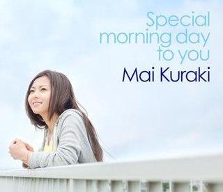 Special Morning Day to You 2012 single by Mai Kuraki