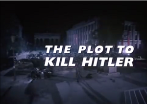The Plot to Kill Hitler - Title card