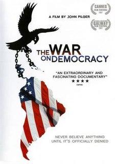<i>The War on Democracy</i> 2007 film directed by Christopher MartinJohn Pilger
