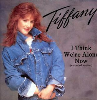 I Think We're Alone Now - Image: Tiffany I Think We're Alone Now 12in
