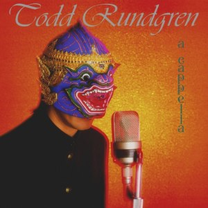 A Cappella (Todd Rundgren album) - Image: A cappella todd rundgren