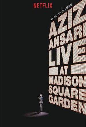 Aziz Ansari: Live at Madison Square Garden - Image: Aziz Ansari Live at Madison Square Garden