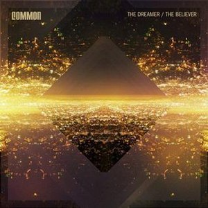 The Dreamer/The Believer - Image: Common the dreamer the believer cover