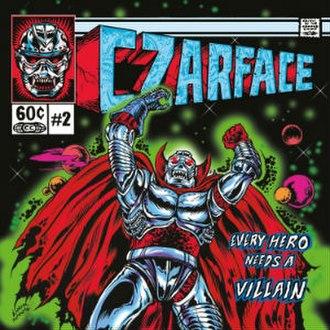 Every Hero Needs a Villain - Image: Czarface Every Hero Needs a Villain