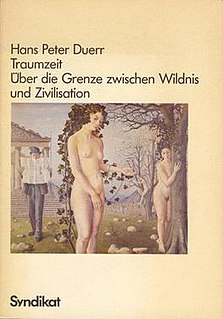 <i>Dreamtime</i> (book) book by German anthropologist Hans Peter Duerr
