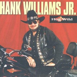 Hog Wild (album) - Image: Hog Wild (Hank Williams, Jr Album