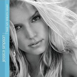 Take My Breath Away - Image: Jessicasimpson single takemybreathaway