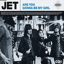 Jet - Are You Gonna Be My Girl? CD cover.jpg