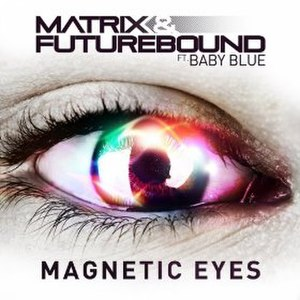 Magnetic Eyes - Image: Magnetic Eyes Matrix&Futurebound