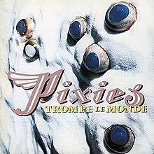 Pixies Trompe Le Monde album cover