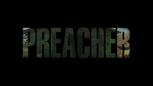 Preacher (TV series) - Title card from the pilot