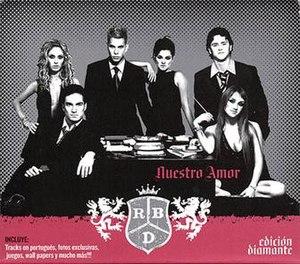 Nuestro Amor - Image: RBD Nuestro Amor Edicion Diamante