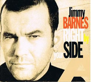 Right by Your Side (Jimmy Barnes song) 1993 single by Jimmy Barnes