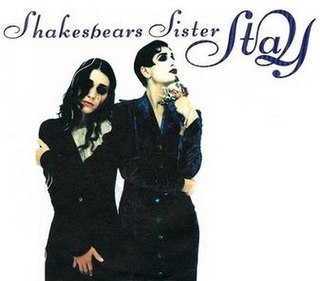 Stay (Shakespears Sister song) 1992 single by Shakespears Sister