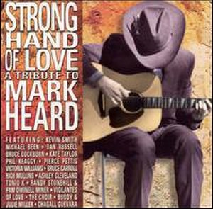 Strong Hand of Love: A Tribute to Mark Heard - Image: Strong Handof Love